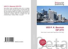 Bookcover of USS P. K. Bauman (SP-377)