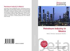 Copertina di Petroleum Industry in Mexico