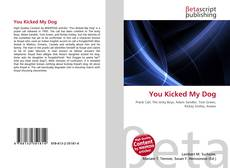Bookcover of You Kicked My Dog