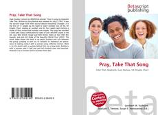Bookcover of Pray, Take That Song
