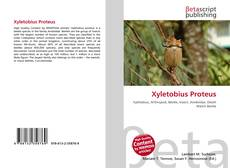 Bookcover of Xyletobius Proteus