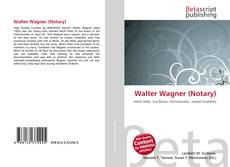 Bookcover of Walter Wagner (Notary)