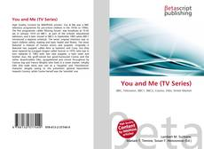 Bookcover of You and Me (TV Series)