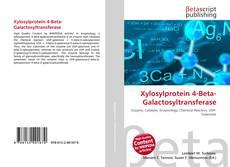 Bookcover of Xylosylprotein 4-Beta-Galactosyltransferase