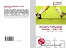 Bookcover of Oklahoma A&M Aggies Football, 1901–1909