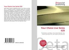 Copertina di Your Choice Live Series 020
