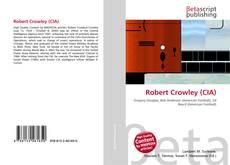 Bookcover of Robert Crowley (CIA)