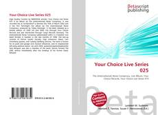 Copertina di Your Choice Live Series 025