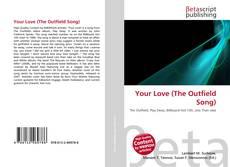 Portada del libro de Your Love (The Outfield Song)