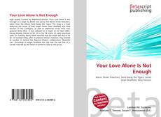 Bookcover of Your Love Alone Is Not Enough