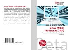 Bookcover of Secure Mobile Architecture (SMA)