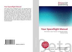 Bookcover of Your Spaceflight Manual