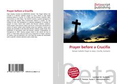 Bookcover of Prayer before a Crucifix