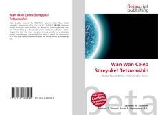 Wan Wan Celeb Soreyuke! Tetsunoshin的封面