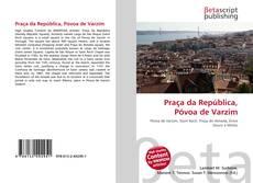 Portada del libro de Praça da República, Póvoa de Varzim