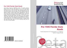 Bookcover of Pre-1945 Florida State Roads