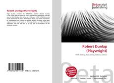 Bookcover of Robert Dunlap (Playwright)