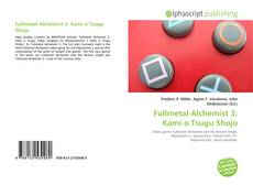 Bookcover of Fullmetal Alchemist 3: Kami o Tsugu Shojo