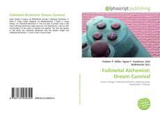 Bookcover of Fullmetal Alchemist: Dream Carnival