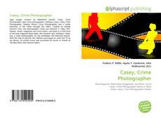 Casey, Crime Photographer的封面