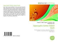 Bookcover of Apocrypha Getter Robot Dash