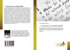 Bookcover of …y llamarás su nombre JESÚS