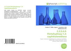 Bookcover of 2,3,5,6,8-Pentahydroxy-1,4-naphthalenedione