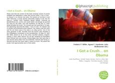 Bookcover of I Got a Crush... on Obama