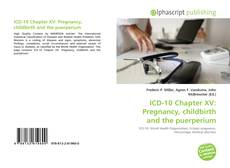 Bookcover of ICD-10 Chapter XV: Pregnancy, childbirth and the puerperium