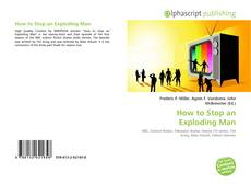 Bookcover of How to Stop an Exploding Man
