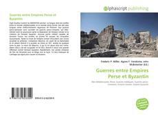 Bookcover of Guerres entre Empires Perse et Byzantin