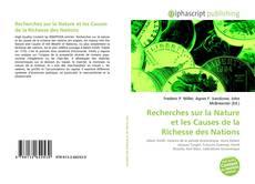 Bookcover of Recherches sur la Nature et les Causes de la Richesse des Nations