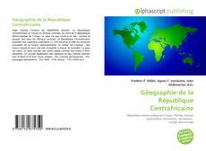 Bookcover of Géographie de la République Centrafricaine