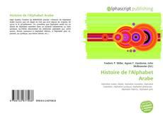 Bookcover of Histoire de l'Alphabet Arabe