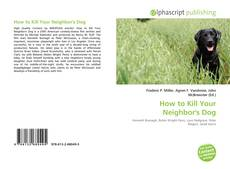 Bookcover of How to Kill Your Neighbor's Dog