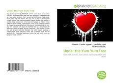 Bookcover of Under the Yum Yum Tree