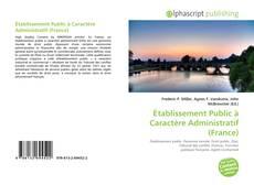 Bookcover of Établissement Public à Caractère Administratif (France)