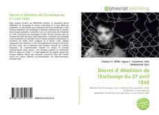 Buchcover von Décret d' Abolition de l'Esclavage du 27 avril 1848