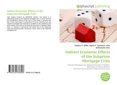Bookcover of Indirect Economic Effects of the Subprime Mortgage Crisis