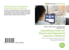Bookcover of International Union for Physical and Engineering Sciences in Medicine