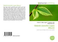 Capa do livro de Rebirth (Jennifer Lopez Album)