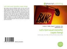 Capa do livro de Let's Get Loud (Jennifer Lopez Song)