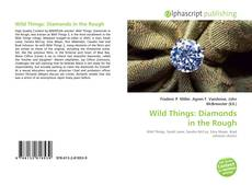 Bookcover of Wild Things: Diamonds in the Rough