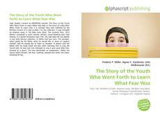 Bookcover of The Story of the Youth Who Went Forth to Learn What Fear Was