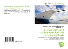 Germanischer Lloyd guidelines for fuel cells on ships and boats的封面