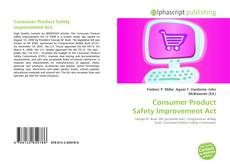 Bookcover of Consumer Product Safety Improvement Act