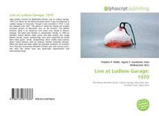 Copertina di Live at Ludlow Garage: 1970
