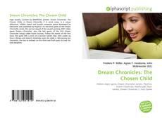 Couverture de Dream Chronicles: The Chosen Child