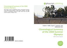 Bookcover of Chronological Summary of the 2008 Summer Olympics