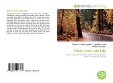 Bookcover of There Goes My Life